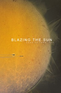 Blazing the Sun by Cameron Lambright